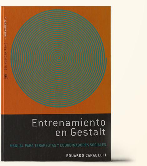 Entrenamiento en Gestalt. Manual para terapéutas y coordinadores social
